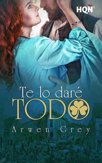 reseña te lo daré todo, arwen grey, hqn, romance histórico