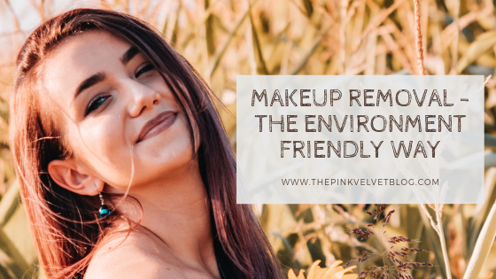 Makeup Removal - The Environment-Friendly Way