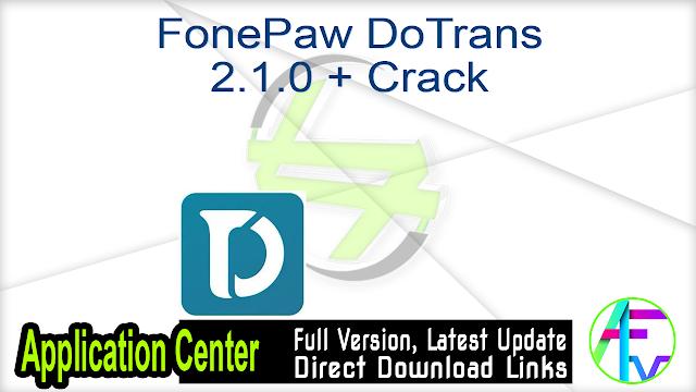 FonePaw DoTrans 2.1.0 + Crack