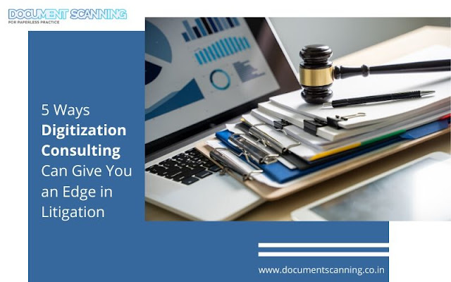 5 Ways Digitization Consulting Can Give You an Edge in Litigation