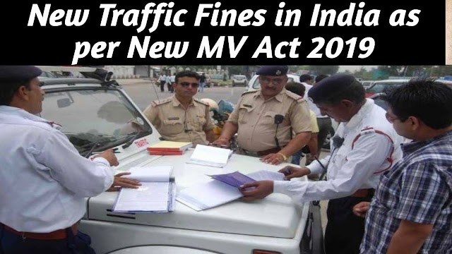 New Traffic Fines in India as per the MV Act 2019