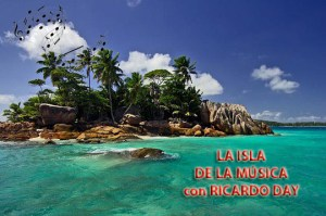 LA ISLA DE LA MÚSICA – con RICARDO DAY