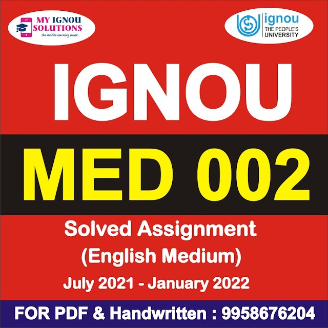 MED 002 Solved Assignment 2021-22