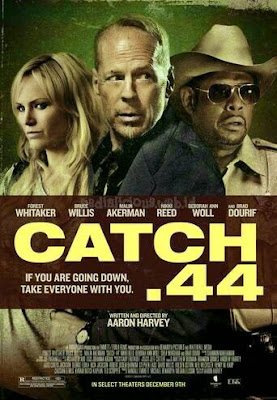 Sinopsis film Catch .44 (2011)