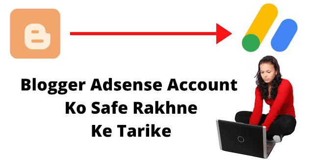 Blogger Google Adsense Account Ko Safe Kaise Rakhe