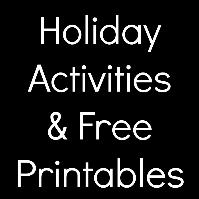 Holiday Activities & Free Printables