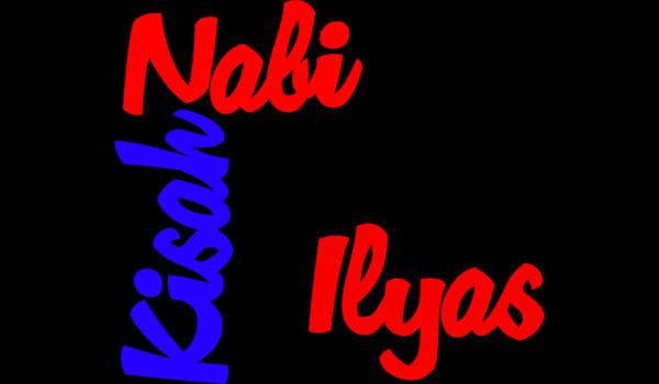 Kisah Nabi Ilyas A.S