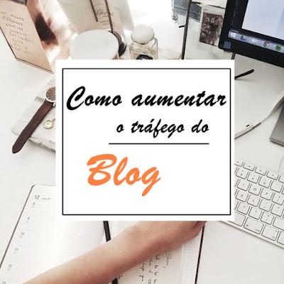 Como aumentar o tráfego do Blog