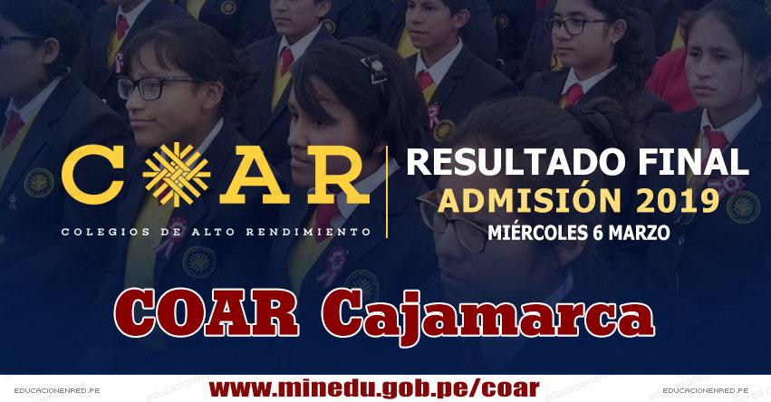 COAR Cajamarca: Resultado Final Examen Admisión 2019 (6 Marzo) Lista de Ingresantes - Colegios de Alto Rendimiento - MINEDU - www.educacioncajamarca.gob.pe