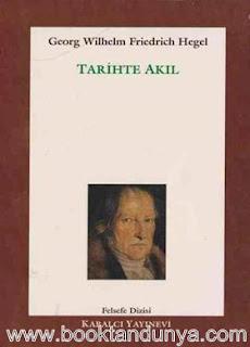 Georg Wilhelm Friedrich Hegel - Tarihte Akıl