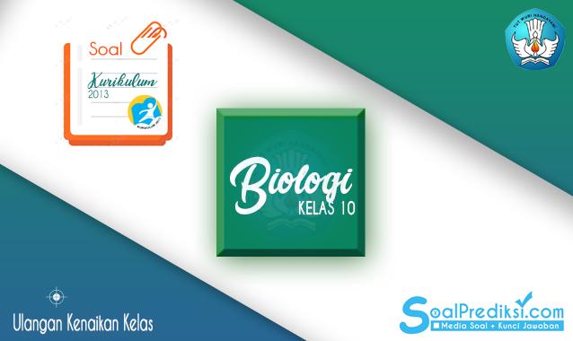 Soal UKK Biologi Kelas 10