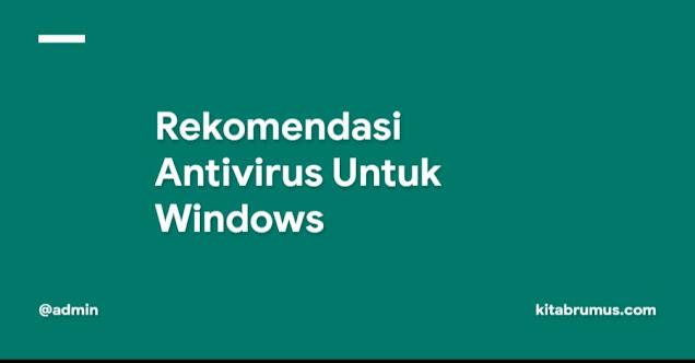 Rekomendasi Antivirus Untuk Windows