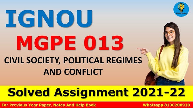 MGPE 013 CIVIL SOCIETY, POLITICAL REGIMES AND CONFLICT Solved Assignment 2021-22