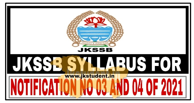 JKSSB | Issues Syllabus for the posts advertised Advertisement Notification Nos. 03 and 04 of 2021