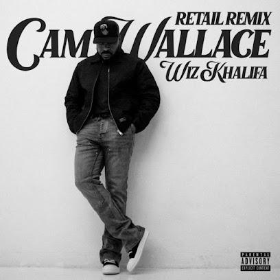 Cam Wallace Feat. Wiz Khalifa - Retail (Remix)