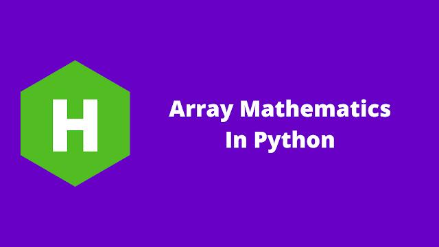 HackerRank Array Mathematics in python problem solution