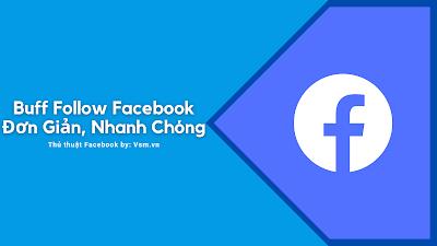 Buff Follow Facebook | Hướng Dẫn Buff Sub, Auto Follow Fb