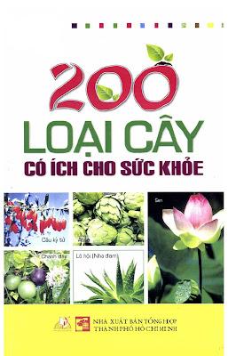 [EBOOK] 200 LOẠI CÂY CÓ ÍCH CHO SỨC KHOẺ, THIÊN KIM, NXB TỔNG HỢP TP. HỒ CHÍ MINH