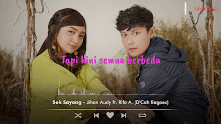 Lirik Lagu Sek Sayang - Jihan Audy Ft. Rifa A