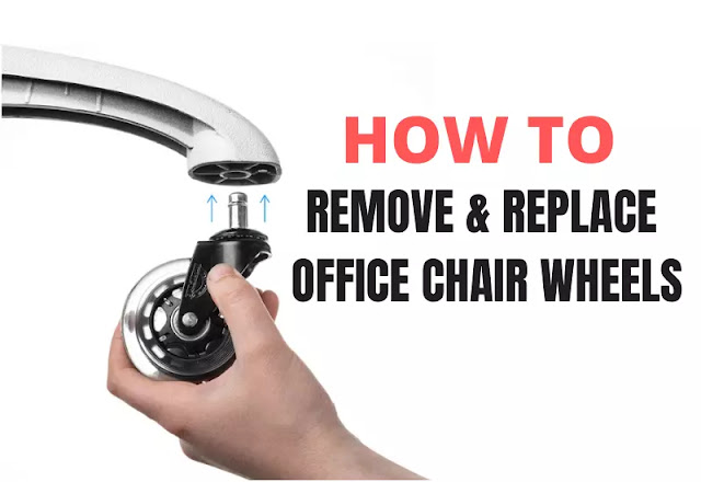 How to remove and replace office chair wheels