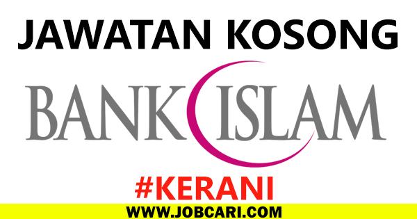 JAWATAN KOSONG KERANI BANK ISLAM KUALA LUMPUR 2016