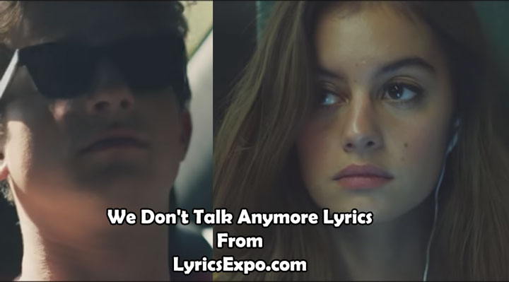 We Don't Talk Anymore Lyrics