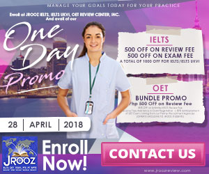 JROOZ IELTS/UKVI/OET One Day Promo  Join us on April 28, 2018   Free IELTS / IELTS UKVI / OET Orientation  IELTS: – 500 Off on Review Fee and Exam Fee A total of 1000 Off for IELTS/IELTS UKVI  OET: – 500 Off on Review Fee for OET plus – Receive free assistance in exam registration and – 50% Reimbursement Fee for OET exam coming from our Partner Recruitment Agencies (OFFER IS EXCLUSIVE TO JROOZ STUDENTS)