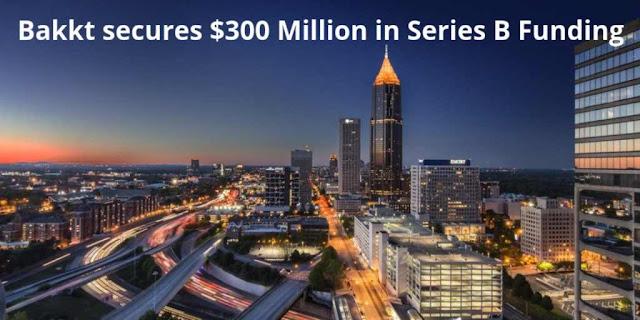 Bakkt secures $300 Million in Series B Funding Round