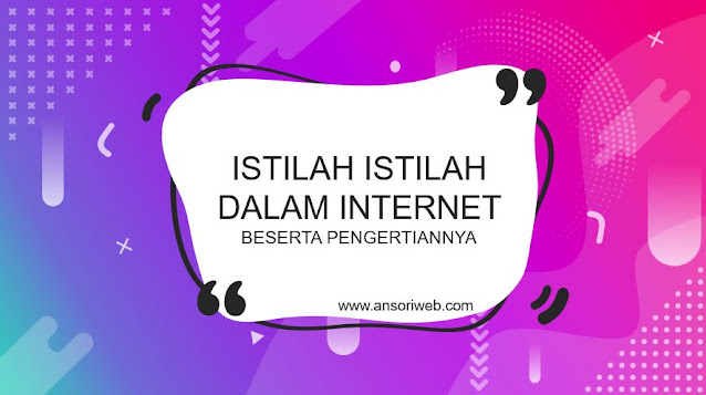 Istilah Istilah Dalam Internet beserta Pengertiannya