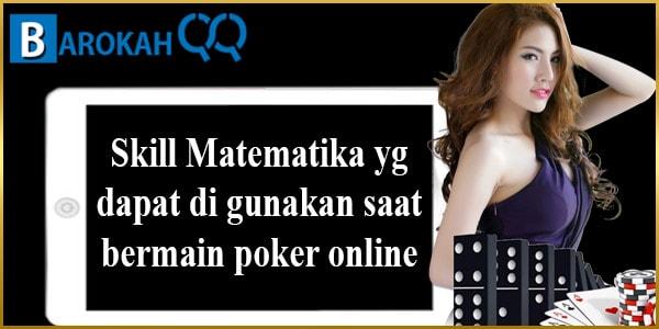 Skill Matematika yg dapat di gunakan saat bermain poker online