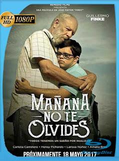 Mañana no te Olvides (2017)HD [1080p] Latino [GoogleDrive] SXGO