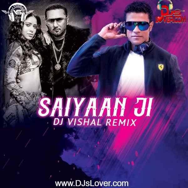 Saiyaan Ji Remix Yo Yo Honey Singh DJ Vishal mp3 download