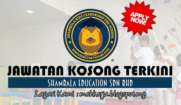 Jawatan Kosong Terkini 2017 di Shambala Education Sdn Bhd