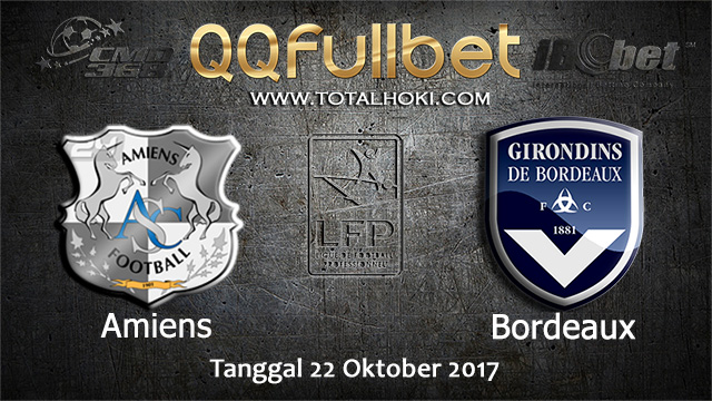 PREDIKSIBOLA - PREDIKSI TARUHAN BOLA AMIENS (N) VS BORDEAUX 22 OCTOBER 2017 (LIGUE 1)