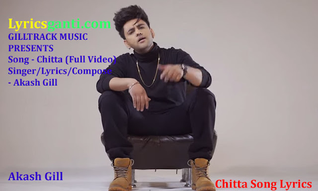 Akash Gill Song-Chitta Lyrics for Punjabi Song 2020