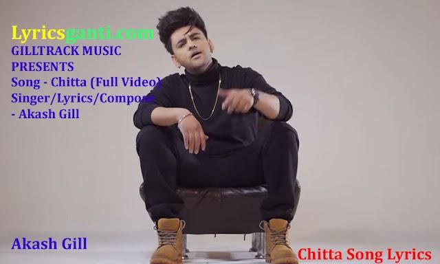 Akash Gill Song-Chitta Lyrics for Punjabi Song 2020
