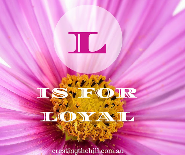 The A-Z of Positive Personality Traits - L is for Loyal