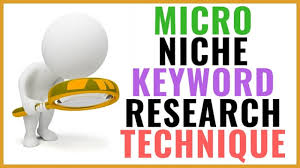 Keyword Research Techniques for Micro Niche Blog Blogger