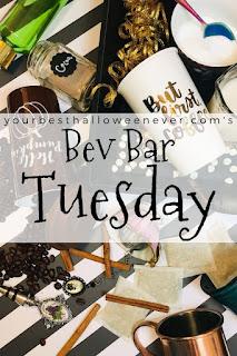 Your Best Halloween Ever, Bev Bar Tuesday, Halloween drink recipes