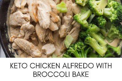 KETO CHICKEN ALFREDO WITH BROCCOLI BAKE