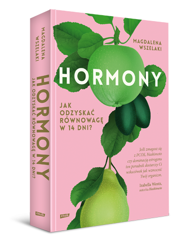 Hormony Jak odzyskać równowagę w 14 dni - Magdalena Wszelaki