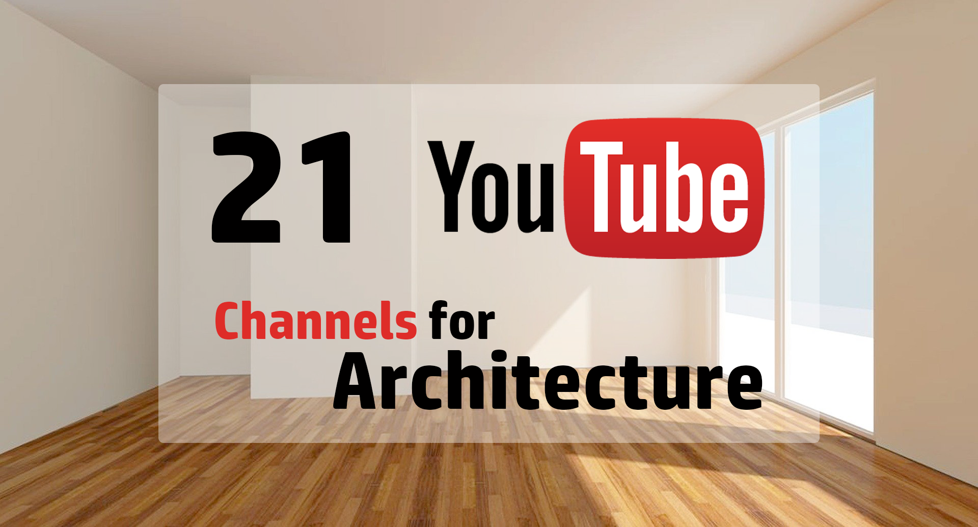 21 YouTube Channels for Architectural