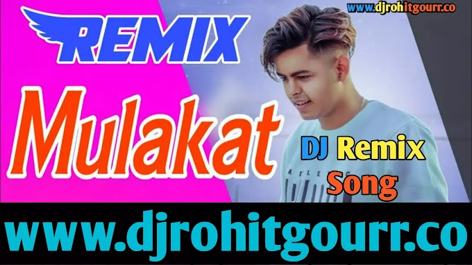 Mulakaat Dj Remix Song | Pulkit Arora
