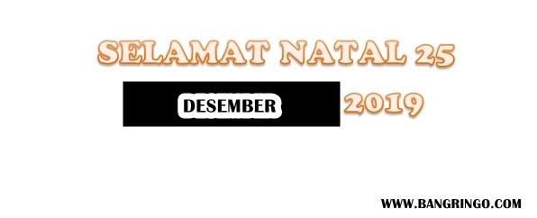 SELAMAT NATAL 25 DESEMBER 2019
