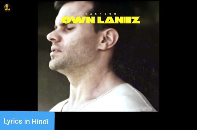 ओन लेनेज़ Own Lanez Lyrics in Hindi | Harnoor