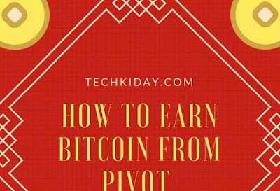 How To Earn Bitcoin From Pivot