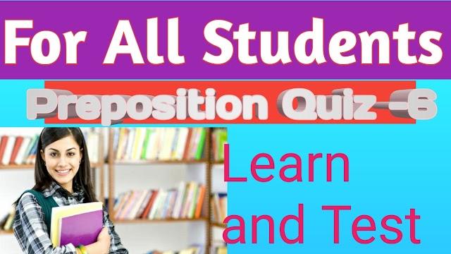Preposition Quiz -6