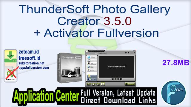 ThunderSoft Photo Gallery Creator 3.5.0 + Activator Fullversion
