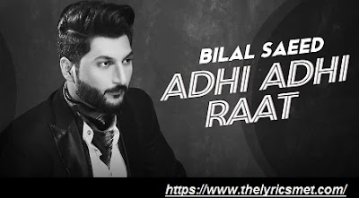 Adhi Adhi Raat Song Lyrics | Bilal Saeed | Latest Punjabi Songs 2020 | Speed Records