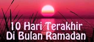 Amalan Ibadah 10 Hari Terakhir Ramadhan